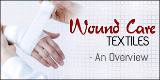 Wound Care Textiles - An Overview