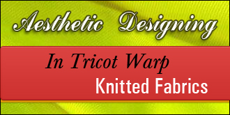 Aesthetic Designing In Tricot Warp Knitted Fabrics