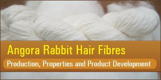 Angora Rabbit Hair Fibres -  Production, Properties and Product Development