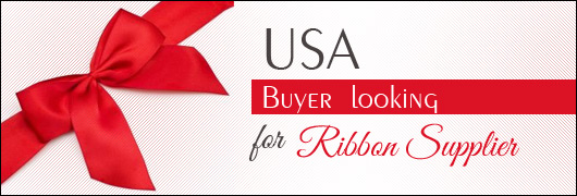 USA Buyer looking for Ribbon Supplier