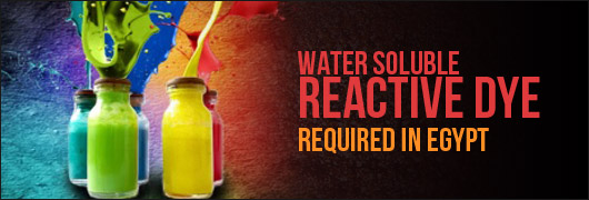 Water Soluble Reactive dye required in Egypt