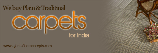 We buy Plain & Traditinal carpets for India