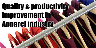 Quality & productivity improvement in Apparel industry