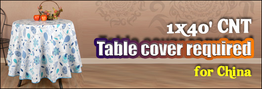 1x40 CNT - Table cover required for China