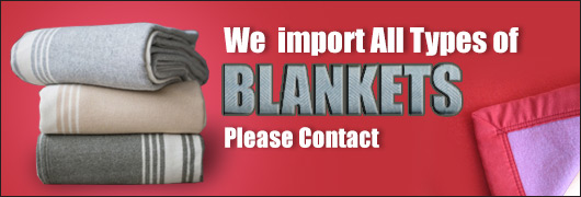 We  import All Types of BLANKETS - Pl contact