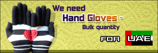 We need Hand Gloves- Bulk quantity  for UAE
