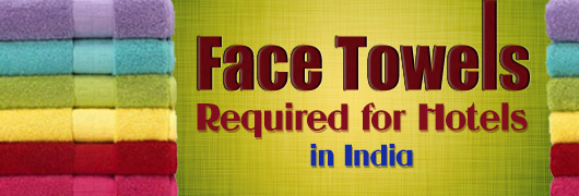 Face Towels Required for Hotels in India