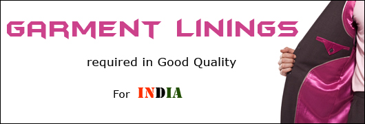 Garment linings required in Good qty for INDIA