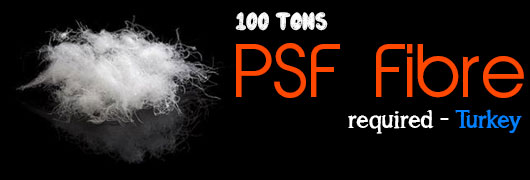 100 Tons PSF Fibre required - Turkey