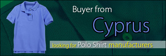 Buyer from Cyprus looking for Polo Shirt manufacturers