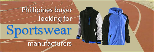 Phillipines buyer looking for Sportswear manufacturers