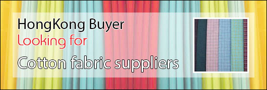HongKong Buyer - Looking for Cotton fabric suppliers