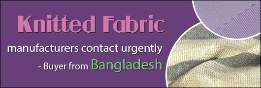 Knitted fabric manufacturers contact urgently - Buyer from Bangladesh