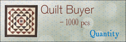 Quilt Buyer - 1000 pcs Quantity
