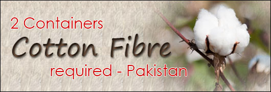 2 Containers Cotton Fibre required - Pakistan