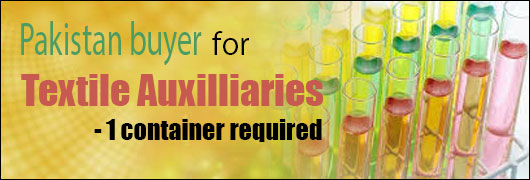 Pakistan buyer for Textile Auxilliaries - 1 container required