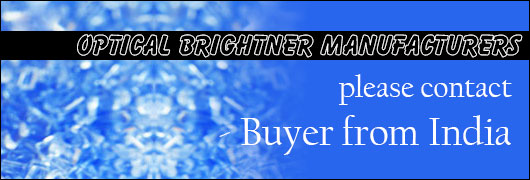 Optical brightner manufacturers please contact - Buyer from India
