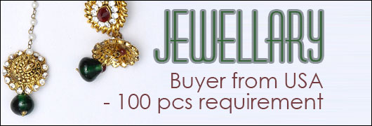 Jewellary Buyer from USA - 100 pcs requirement