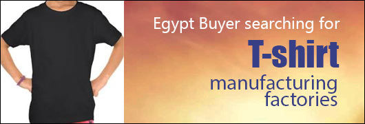 Egypt Buyer searching for T-shirt manufacturing factories