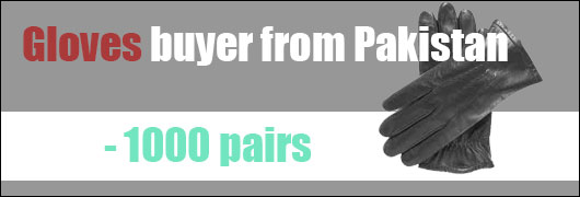 Gloves buyer from Pakistan - 1000 pairs