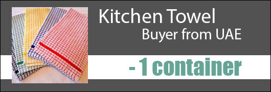 Kitchen Towel Buyer from UAE - 1 container