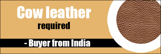 Cow leather required - Buyer from India