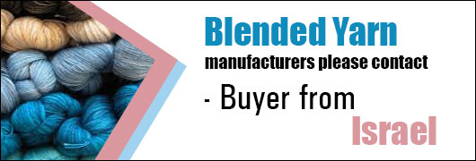 Blended Yarn manufacturers please contact - Buyer from Israel