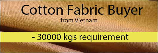 Cotton Fabric Buyer from Vietnam - 30000 kgs requirement