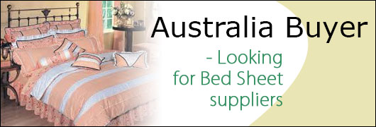 Australia Buyer - Looking for Bed Sheet suppliers