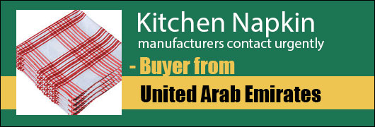 Kitchen Napkin manufacturers contact urgently - Buyer from United Arab Emirates