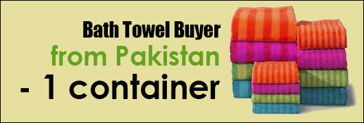 Bath Towel Buyer from Pakistan - 1 container