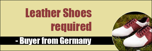 Leather Shoes required - Buyer from Germany