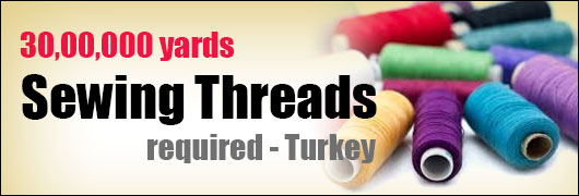 30,00,000 yards Sewing Threads required - Turkey