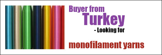 Buyer from Turkey - Looking for monofilament yarns