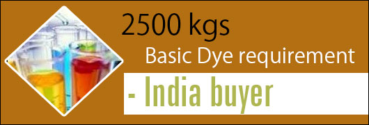 2500 kgs Basic Dye requirement - India buyer