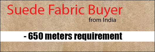 Suede Fabric Buyer from India - 650 meters requirement