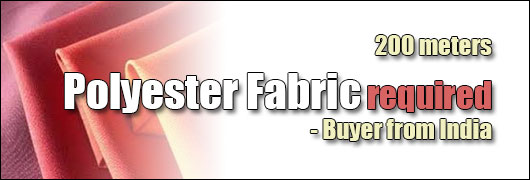200 meters Polyester Fabric required - Buyer from India