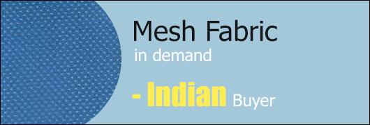 Mesh Fabric in demand - Indian Buyer