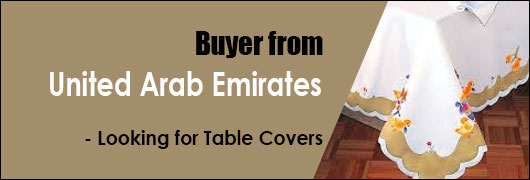 Buyer from United Arab Emirates - Looking for Table Covers
