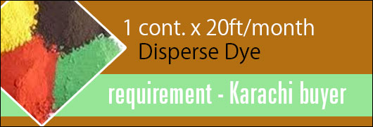 1cont x 20ft/month Disperse Dye requirement - Karachi buyer