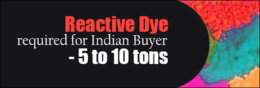 Reactive Dye required for Indian Buyer - 5 to 10 tons