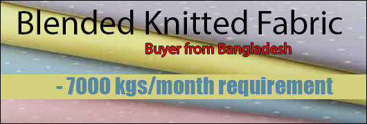 Blended Knitted Fabric Buyer from Bangladesh - 7000 kgs/month requirement