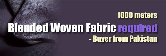 1000 meters Blended Woven Fabric required - Buyer from Pakistan