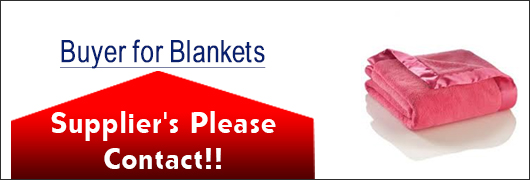 Buyer for Blankets Suppliers please contact