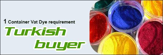 1 Container Vat Dye requirement - Turkish buyer