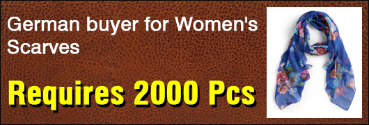 German buyer for Womens Scarves Requires 2000 Pcs