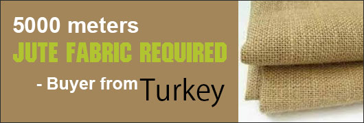5000 meters Jute Fabric required - Buyer from Turkey