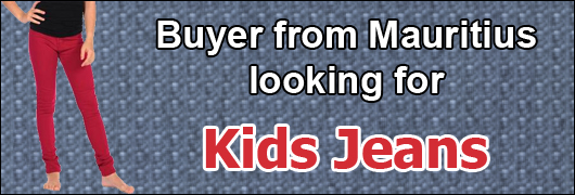 Buyer from Mauritius looking for Kids Jeans