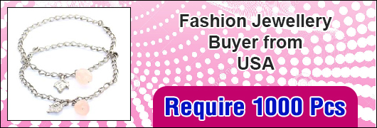 Fashion Jewellery buyer from USA - 1000 Pcs/design