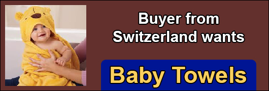 Buyer from Switzerland wants Baby towels